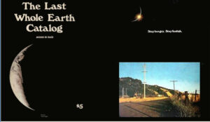Back cover of final publication of the Whole Earth Catalog, Stay hungry stay foolish.